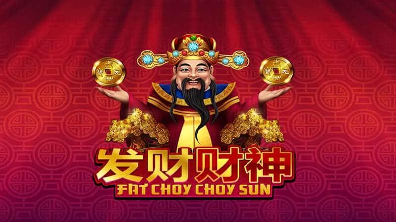 Fat Choy Choy Sun สล็อตเทพจีน แอปเล่นเกมออนไลน์ slotxo
